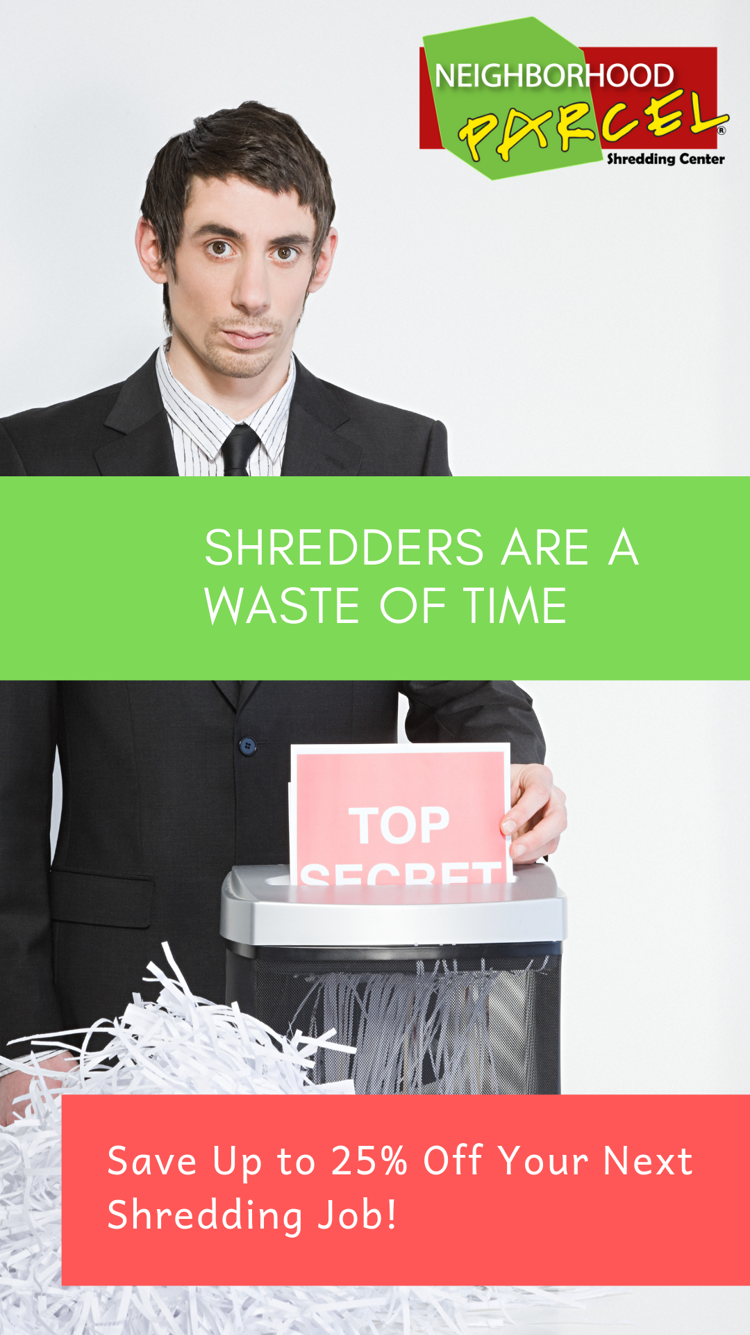 shredders are a Waste of time